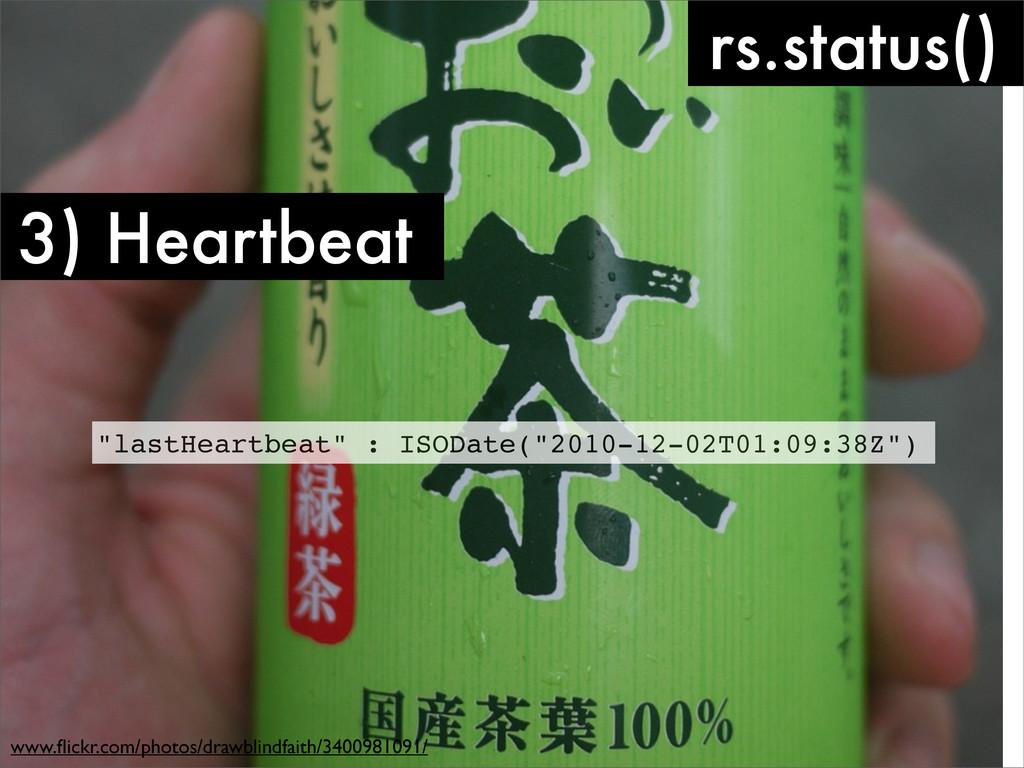 3) Heartbeat rs.status() www.flickr.com/photos/d...