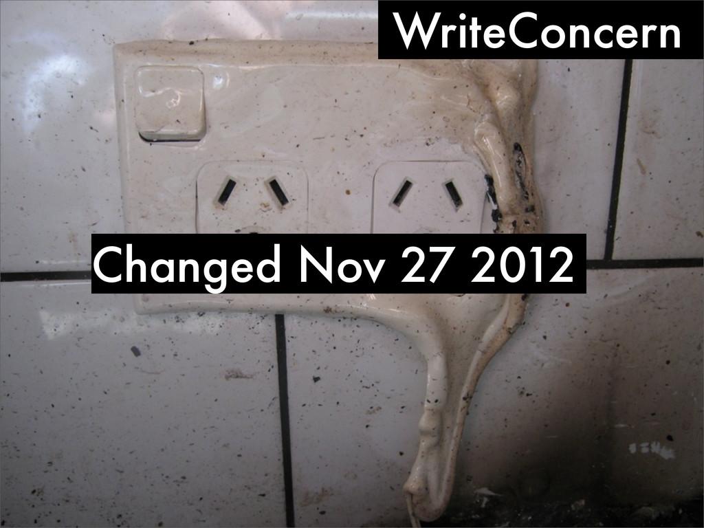 WriteConcern Changed Nov 27 2012