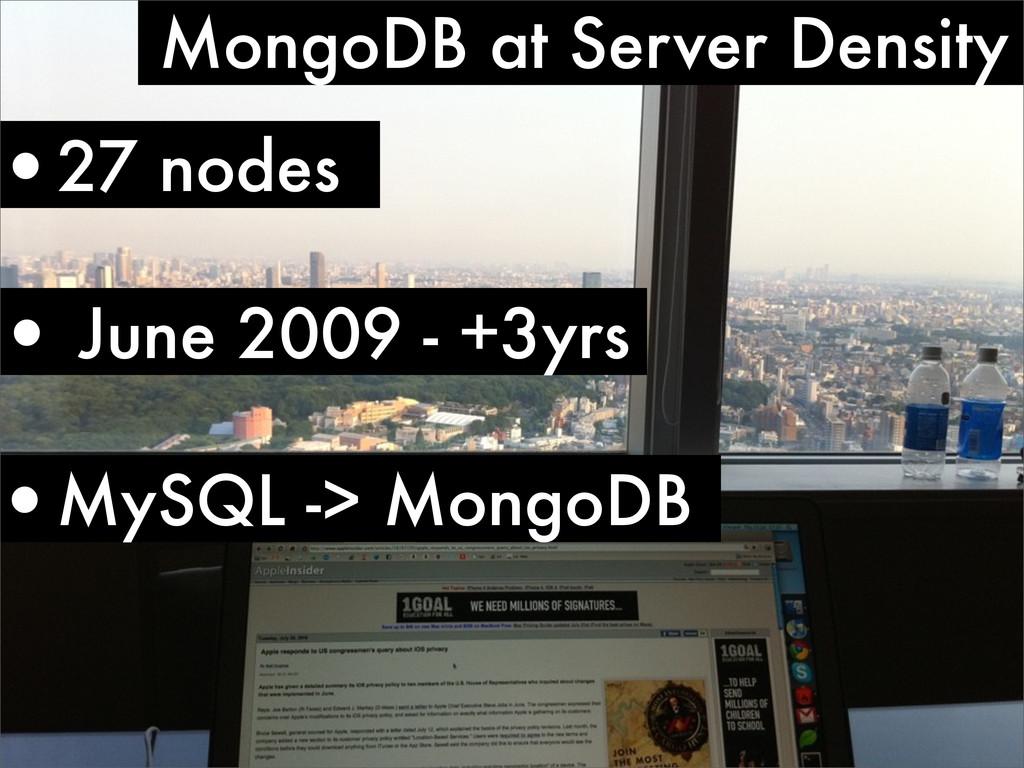 •MySQL -> MongoDB •27 nodes MongoDB at Server D...