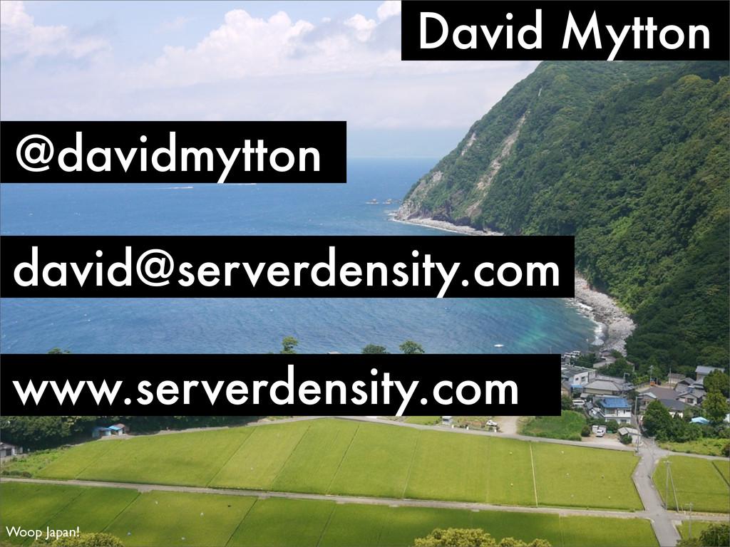 David Mytton david@serverdensity.com @davidmytt...