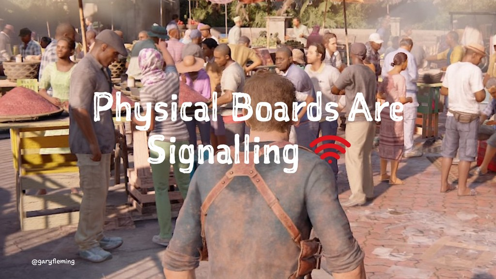 Physical Boards Are Signalling @garyfleming
