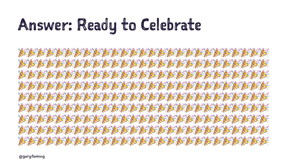 Answer: Ready to Celebrate !!!!!!!!!!!!!!!!!!!!...