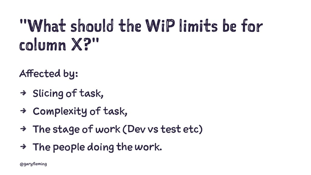 """""""What should the WiP limits be for column X?"""" A..."""