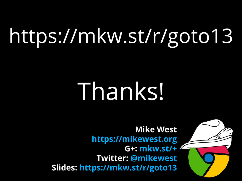 https://mkw.st/r/goto13 Thanks! Mike West https...
