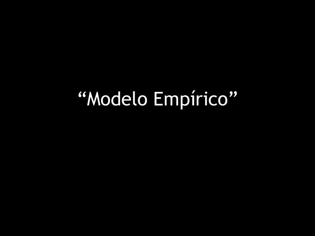 """""""Modelo Empírico"""""""