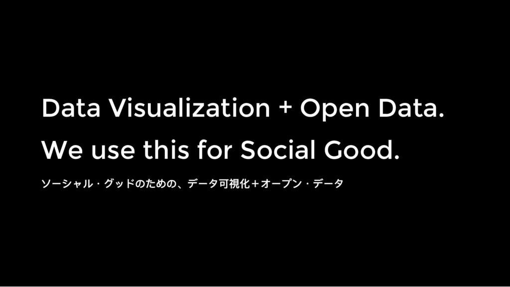 Data Visualization + Open Data. Data Visualizat...