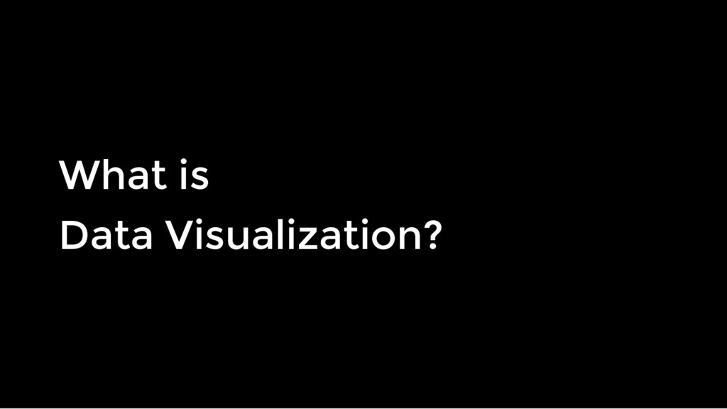 What is What is Data Visualization? Data Visual...