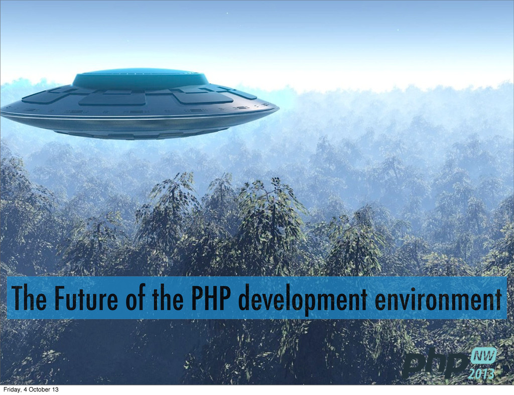 The Future of the PHP development environment F...