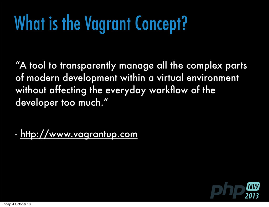 "What is the Vagrant Concept? ""A tool to transpa..."