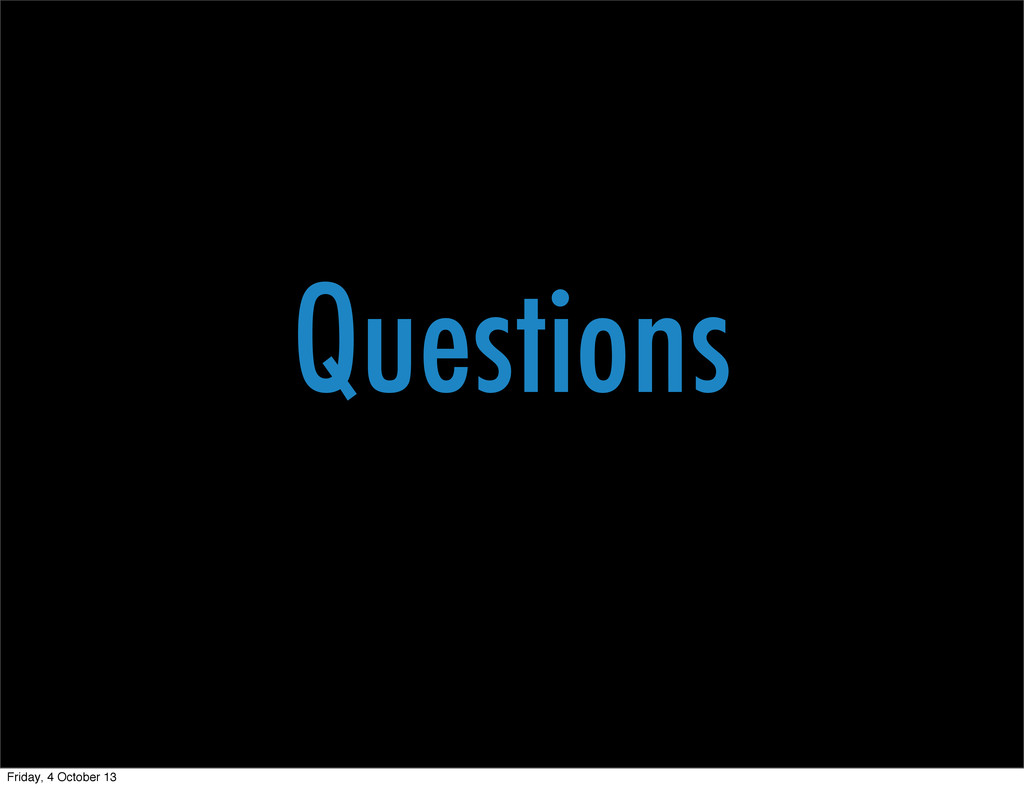 Questions Friday, 4 October 13