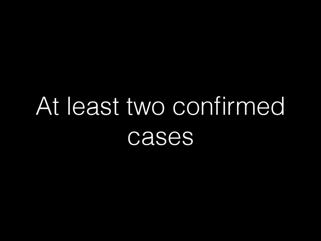 At least two confirmed cases