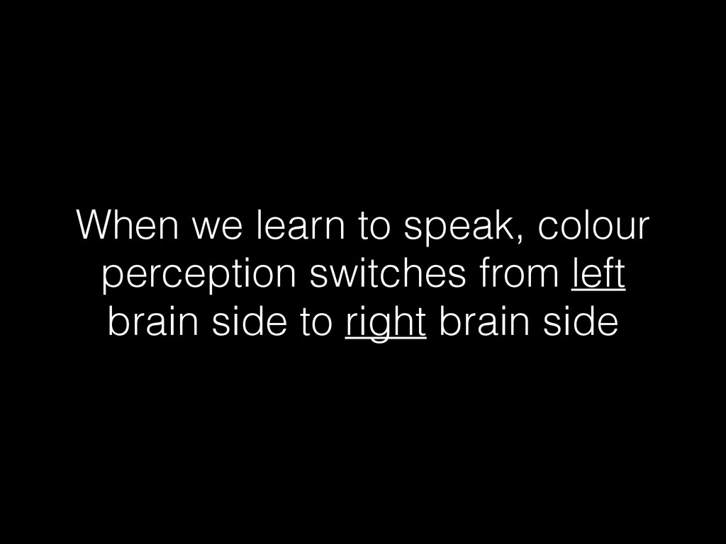 When we learn to speak, colour perception switc...