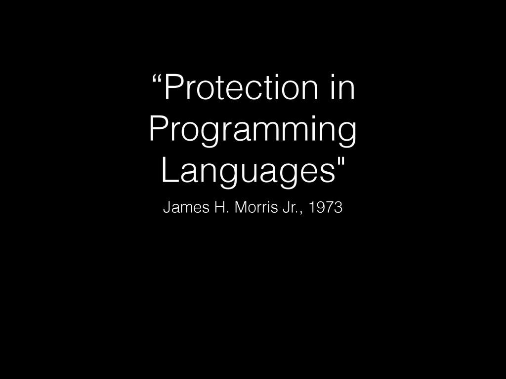 """Protection in Programming Languages"" James H. ..."