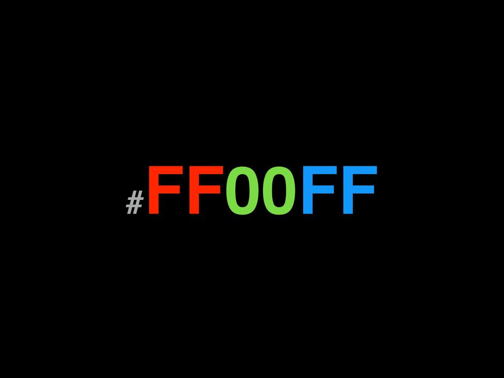 # FF00FF
