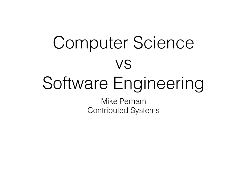 Computer Science vs Software Engineering Mike P...