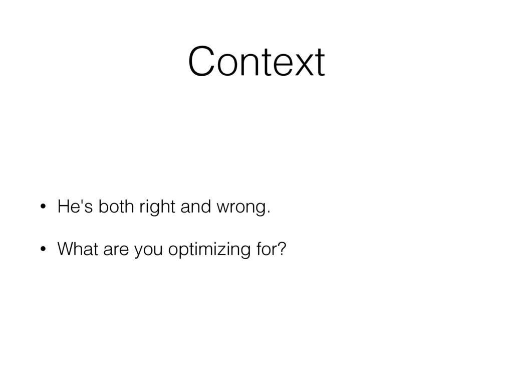 Context • He's both right and wrong. • What are...
