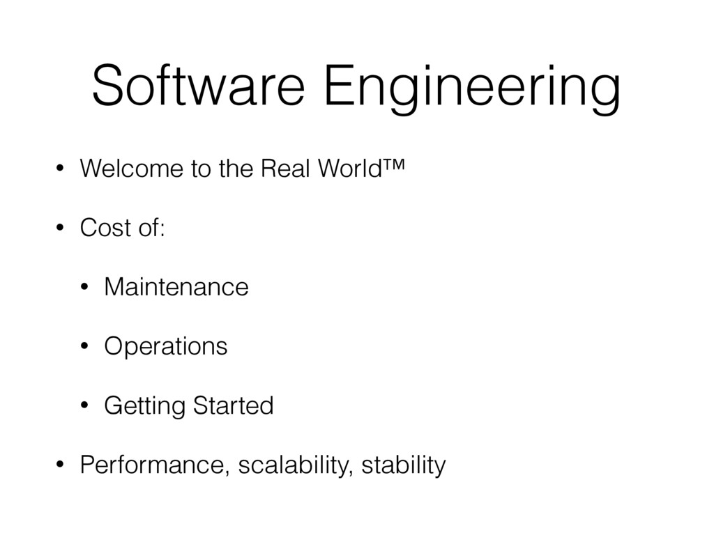 Software Engineering • Welcome to the Real Worl...