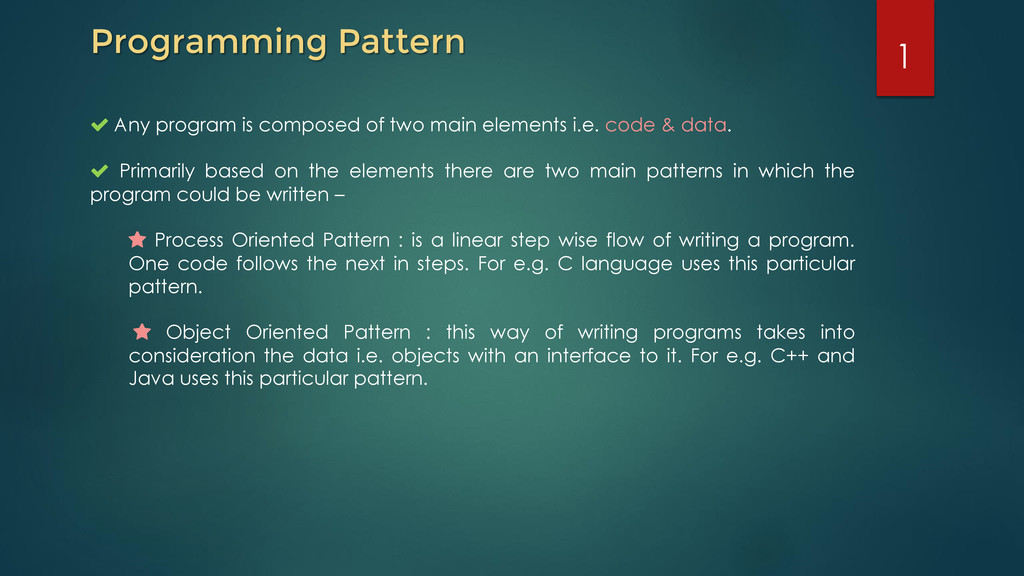 Programming Pattern Any program is composed of ...