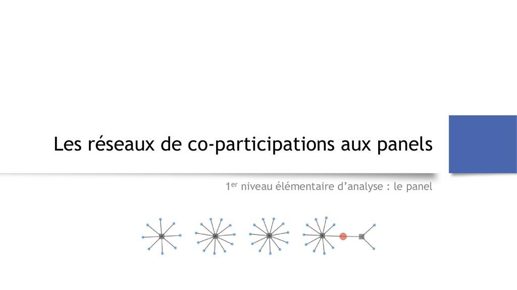 Les réseaux de co-participations aux panels 1er...