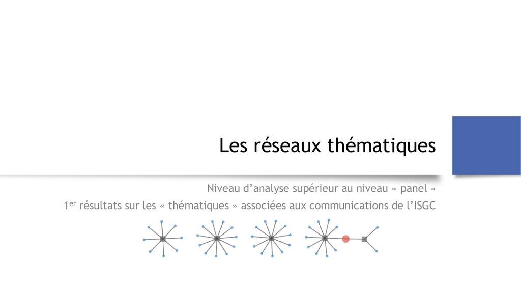 Les réseaux thématiques Niveau d'analyse supéri...