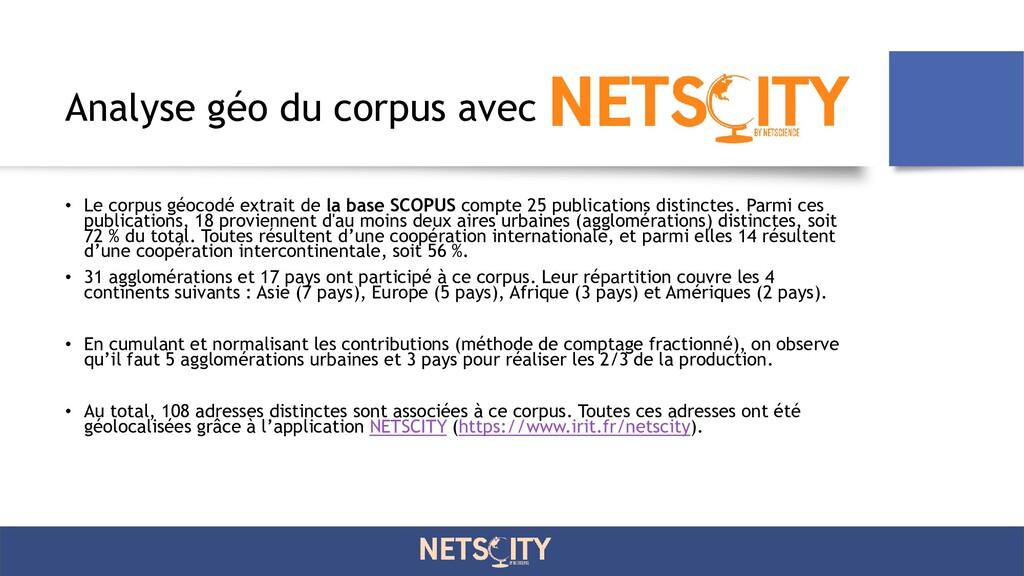Analyse géo du corpus avec • Le corpus géocodé ...
