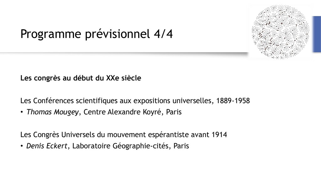 Programme prévisionnel 4/4 Les congrès au début...
