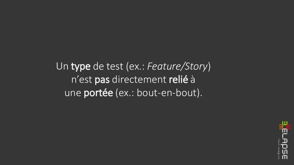 Un type de test (ex.: Feature/Story) n'est pas ...