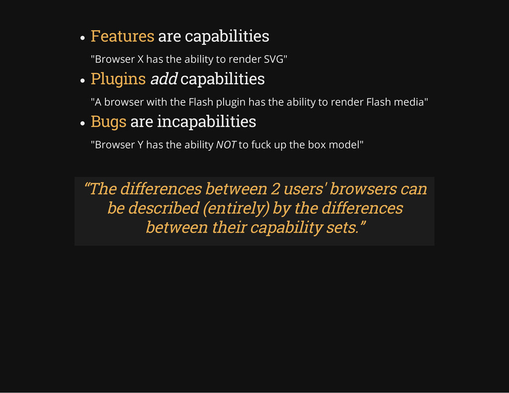 """Features are capabilities """"Browser X has the ab..."""