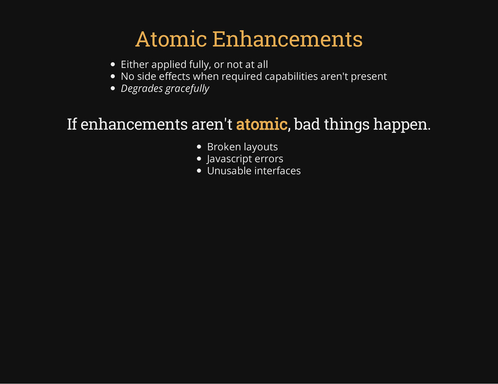 Atomic Enhancements Either applied fully, or no...
