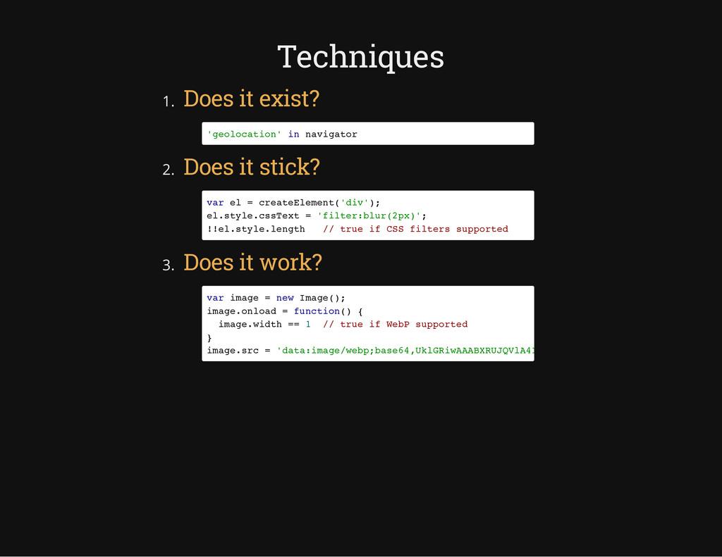 Techniques 1. Does it exist? 2. Does it stick? ...