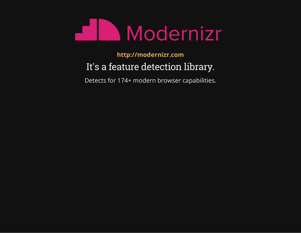It's a feature detection library. Detects for 1...