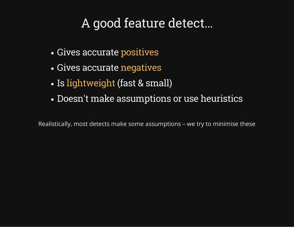 A good feature detect... Gives accurate positiv...