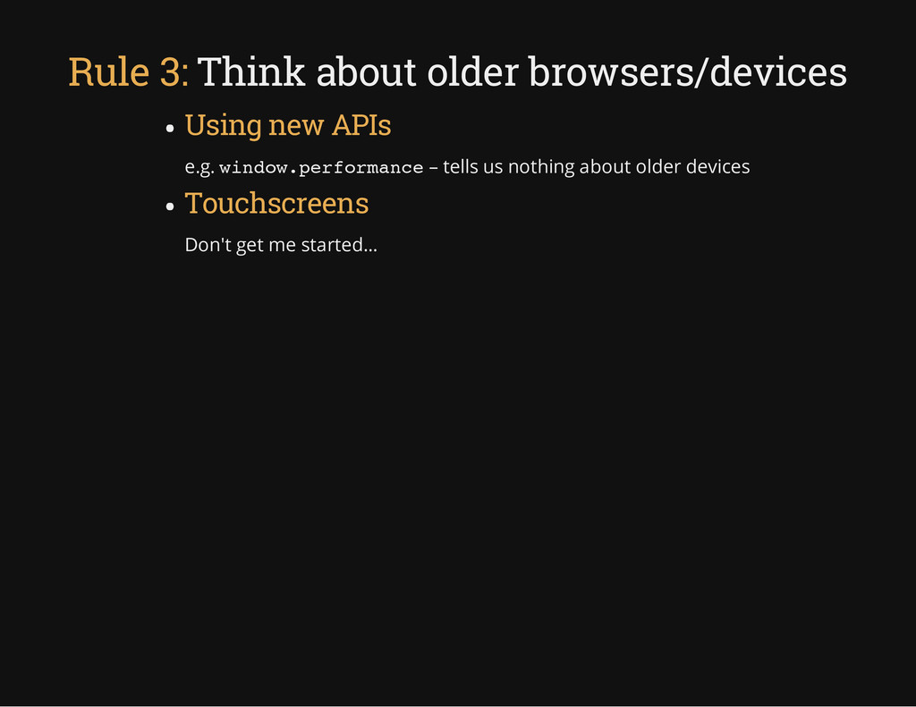 Rule 3: Think about older browsers/devices Usin...