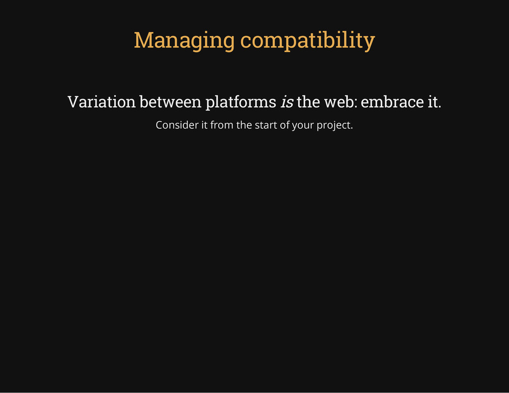 Managing compatibility Variation between platfo...