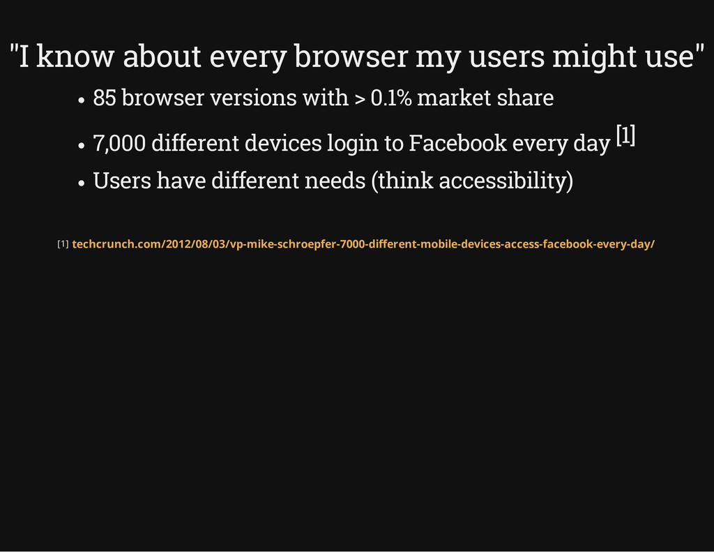 """""""I know about every browser my users might use""""..."""