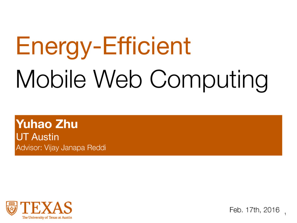 1 Energy-Efficient  Mobile Web Computing Yuhao Zh...