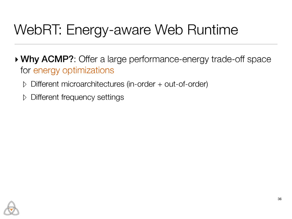 ▸ Why ACMP?: Offer a large performance-energy t...