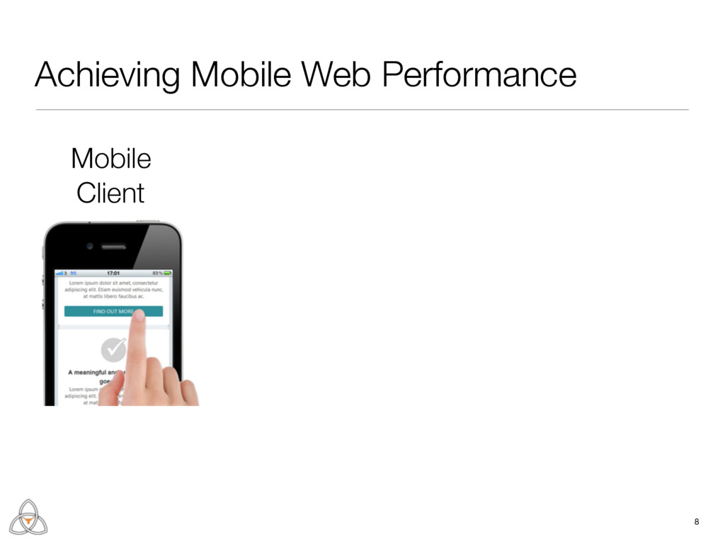 8 Achieving Mobile Web Performance Mobile Client