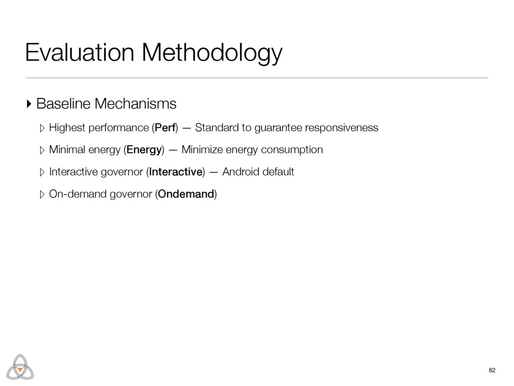 Evaluation Methodology ▸ Baseline Mechanisms ▹ ...