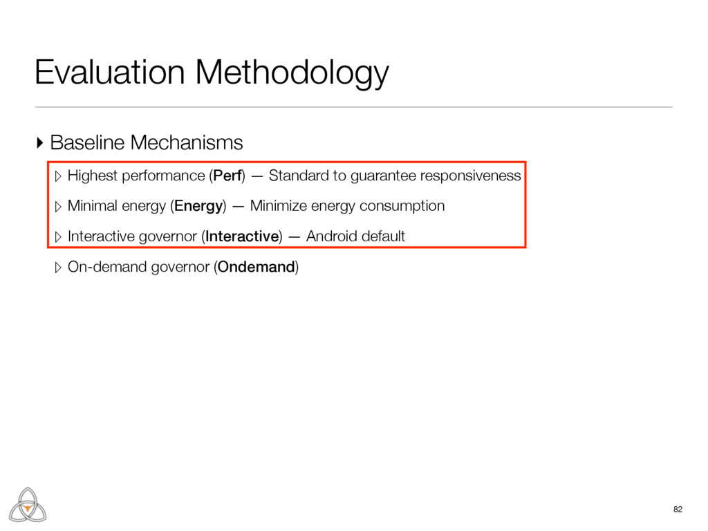 Evaluation Methodology ▸ Baseline Mechanisms ▹ ...