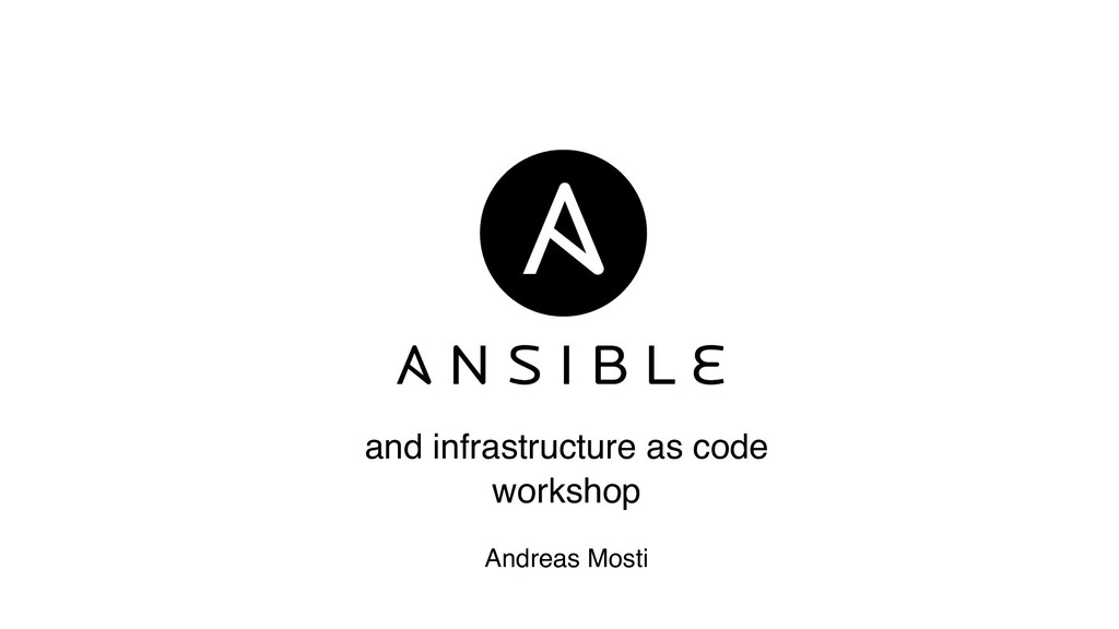 and infrastructure as code workshop Andreas Mos...