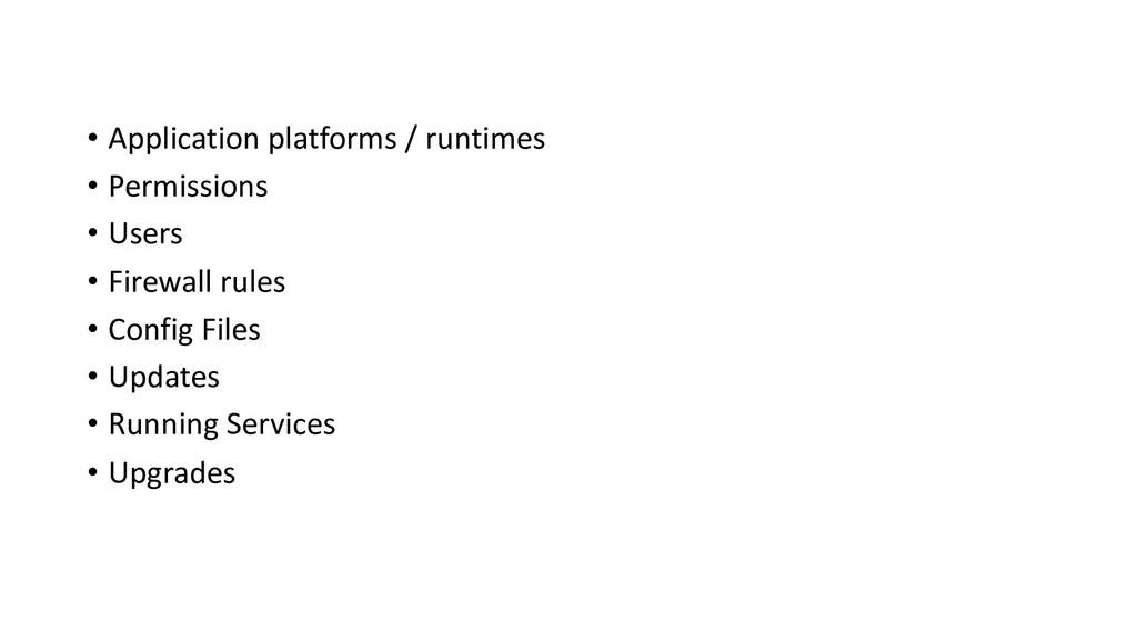 • Application platforms / runtimes • Permission...