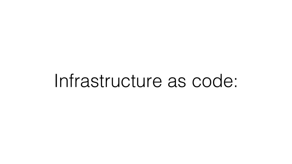 Infrastructure as code:
