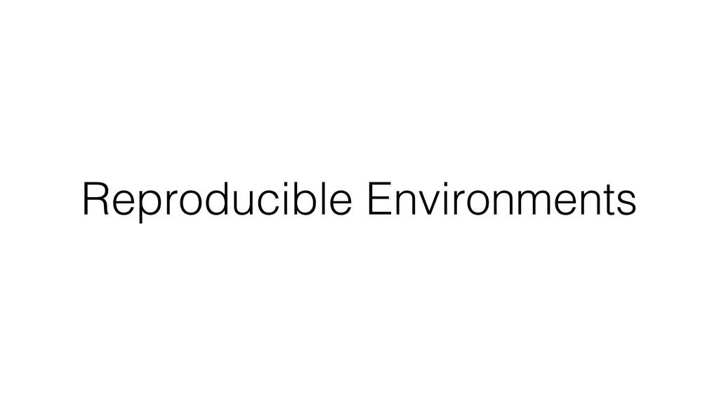 Reproducible Environments