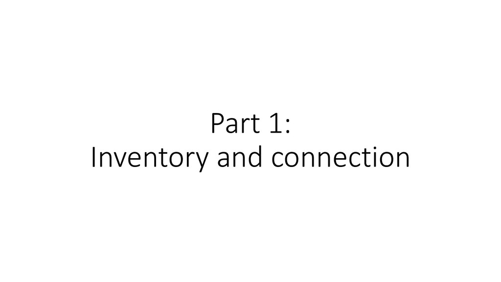 Part 1: Inventory and connection