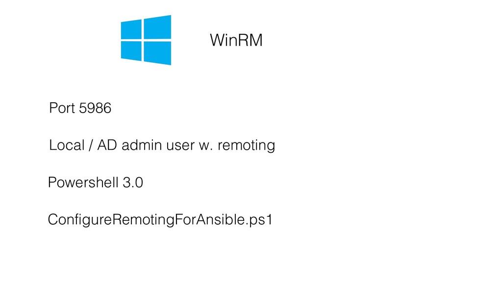 WinRM Port 5986 Local / AD admin user w. remoti...