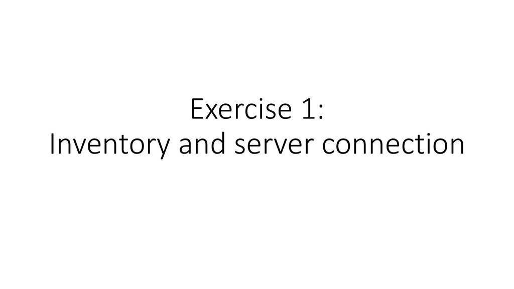 Exercise 1: Inventory and server connection