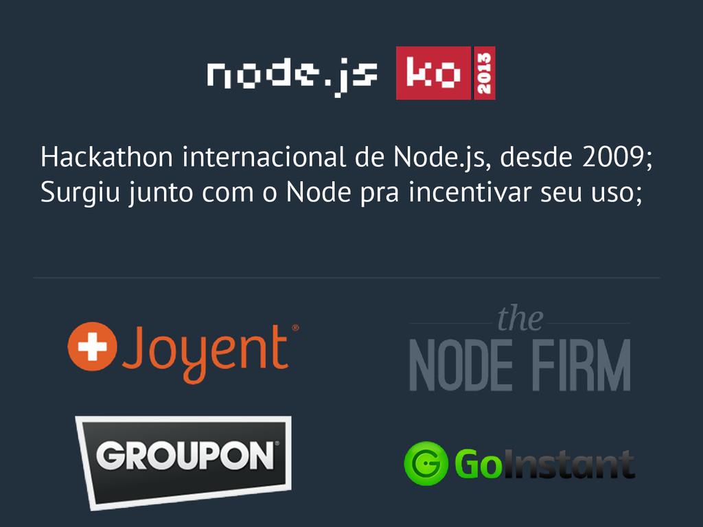 Hackathon internacional de Node.js, desde 2009;...