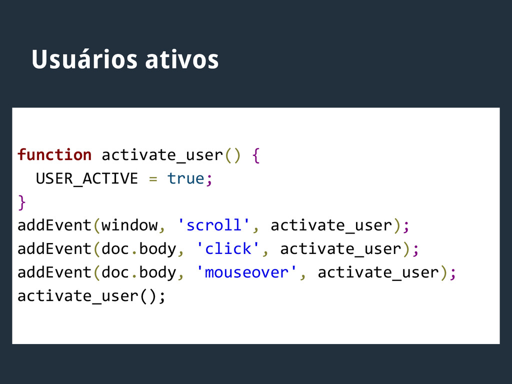 function activate_user() { USER_ACTIVE = true; ...