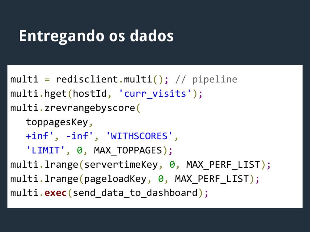 Entregando os dados multi = redisclient.multi()...